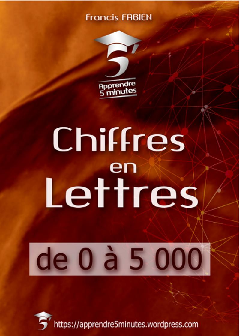 Les Chiffres en Lettres de 0 à 5 000.